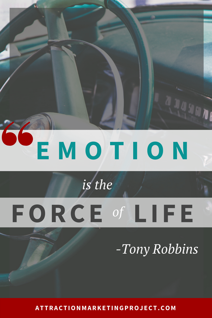 Emotion is the force of life - Tony Robbins
