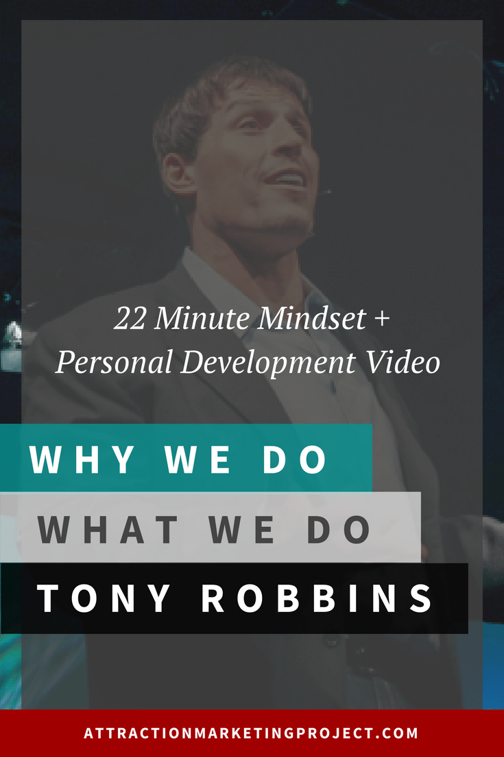 22 Minute Mindset + Personal Development Video: Why We Do What We Do by Tony Robbins