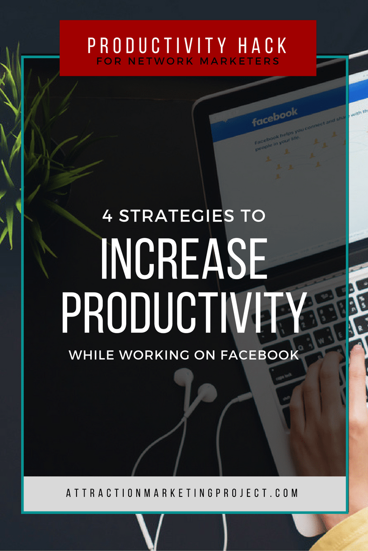 Productivity Hack for Network Marketers: 4 Strategies to Increase Productivity while Working on Facebook | FB can become extremely distracting and actually prevent you from moving forward in your business. How many times have you open Facebook with the intention of working your business, but you found yourself two hours later having accomplished nothing on your to do list? Yeah, me too!